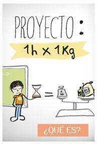 Proyecto 1 h por 1 kg